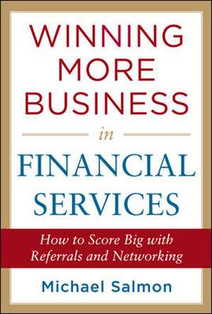 Winning More Business in Financial Services de Michael Salmon