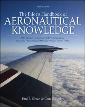 The Pilot's Handbook of Aeronautical Knowledge, Fifth Edition de Paul Illman