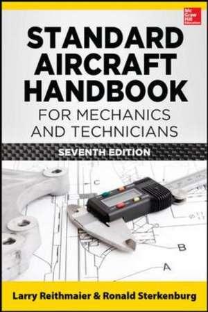 Standard Aircraft Handbook for Mechanics and Technicians, Seventh Edition de Larry Reithmaier