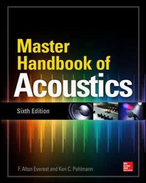 Master Handbook of Acoustics, Sixth Edition de F. Alton Everest