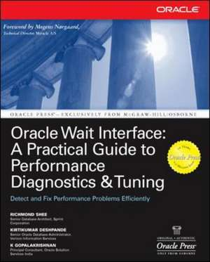 Oracle Wait Interface: A Practical Guide to Performance Diagnostics & Tuning de Richmond Shee