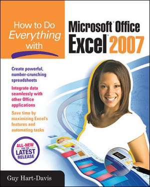 How to Do Everything with Microsoft Office Excel 2007 de Guy Hart-Davis