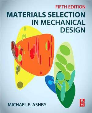 Materials Selection in Mechanical Design de Michael F. Ashby