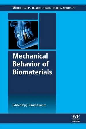 Mechanical Behavior of Biomaterials de J. Paulo Davim