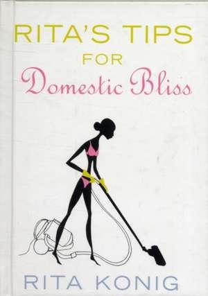 Konig, R: Rita's Tips for Domestic Bliss