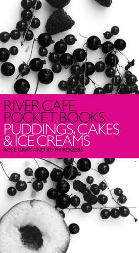 River Cafe Pocket Books: Puddings, Cakes and Ice Creams de Rose Gray