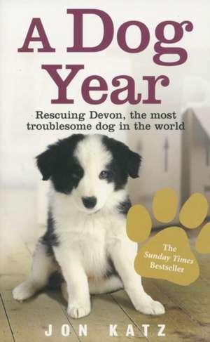 A Dog Year de Jon (Author) Katz