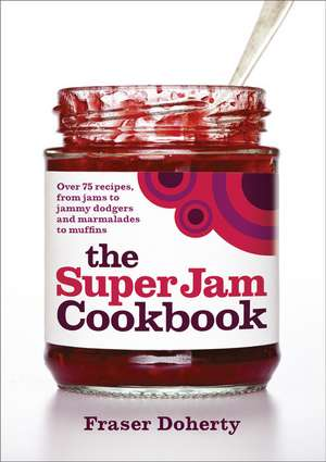 The Super Jam Cookbook imagine