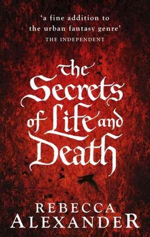 Alexander, R: The Secrets of Life and Death de Rebecca Alexander