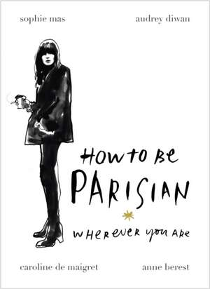How to Be Parisian de Anne Berest