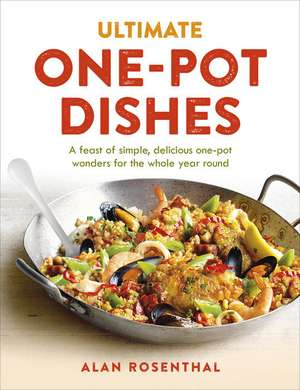 Ultimate One-Pot Dishes de Alan Rosenthal