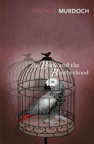 The Book And The Brotherhood de Iris Murdoch