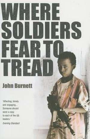 Burnett, J: Where Soldiers Fear To Tread imagine