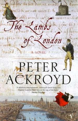 The Lambs Of London de Peter Ackroyd