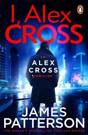 Patterson, J: I, Alex Cross de James Patterson