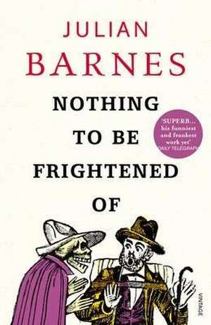 Nothing to be Frightened of de Julian Barnes