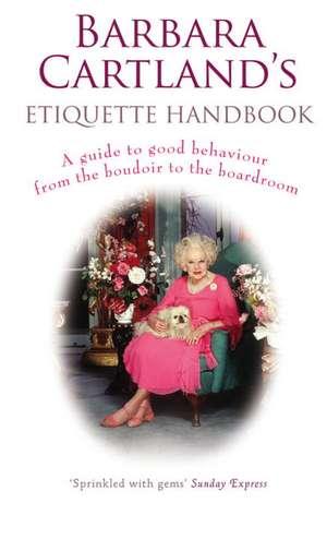 Barbara Cartlands Etiquette Handbook
