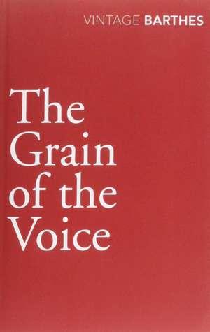 Barthes, R: The Grain of the Voice de Roland Barthes