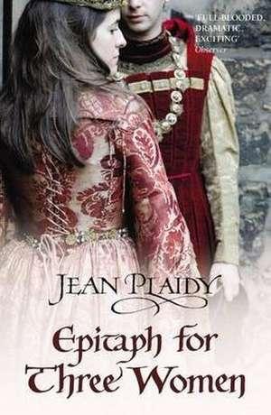 Plaidy, J: Epitaph for Three Women imagine