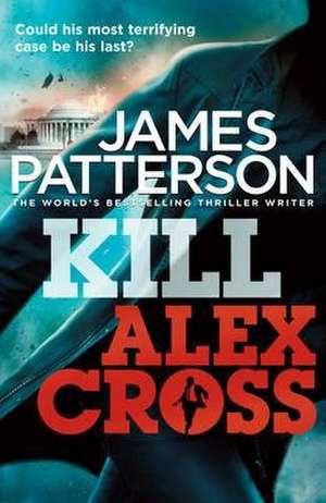 Kill Alex Cross de James Patterson