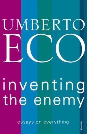 Inventing the Enemy de Umberto Eco
