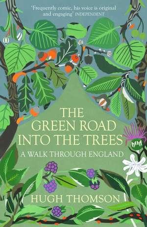 The Green Road Into The Trees de Hugh Thomson