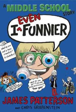 Patterson, J: I Even Funnier: A Middle School Story de James Patterson
