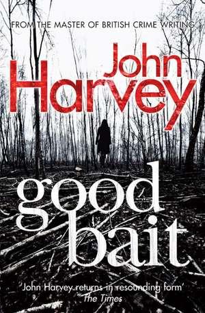 Harvey, J: Good Bait de John Harvey