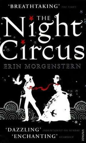 The Night Circus: New York Times Bestseller de Erin Morgenstern