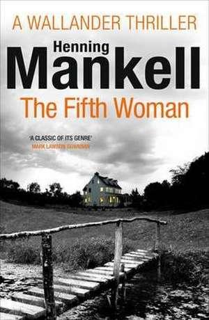 Kurt Wallander 06. The Fifth Woman de Henning Mankell
