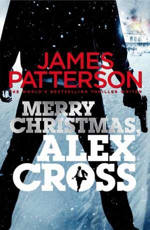 Patterson, J: Merry Christmas, Alex Cross de James Patterson