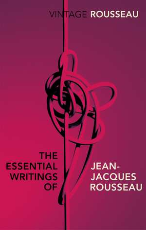 The Essential Writings of Jean-Jacques Rousseau imagine