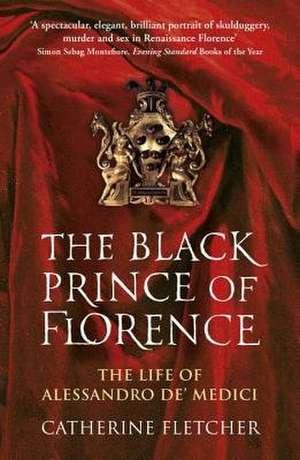 The Black Prince of Florence de Catherine Fletcher