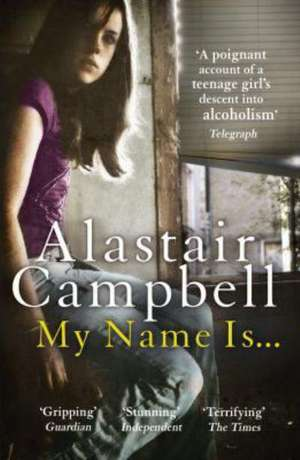 My Name Is ..:  The British at Home in World War One de Alastair Campbell