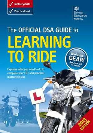 The official DVSA guide to learning to ride de Driving Standards Agency