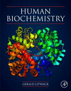 Human Biochemistry de Gerald Litwack