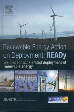 READy: Renewable Energy Action on Deployment: policies for accelerated deployment of renewable energy de  IEA-RETD