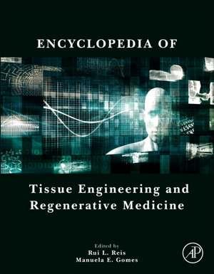 Encyclopedia of Tissue Engineering and Regenerative Medicine de Rui L Reis