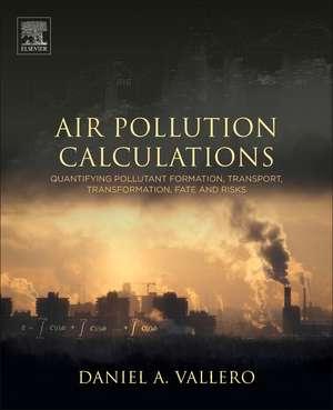 Air Pollution Calculations de Daniel A. Vallero