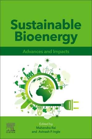 Sustainable Bioenergy: Advances and Impacts de Mahendra Rai