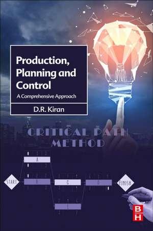 Production Planning and Control: A Comprehensive Approach de D.R. Kiran