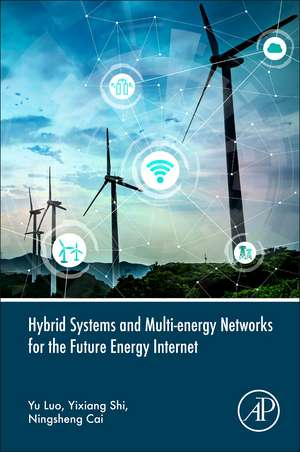 Hybrid Systems and Multi-energy Networks for the Future Energy Internet de Yu Luo