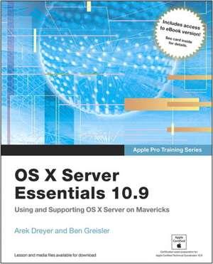 OS X Server Essentials 10.9 de Arek Dreyer