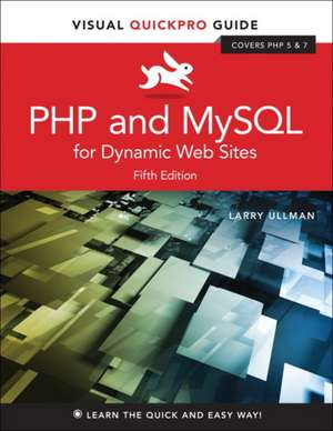 PHP and MySQL for Dynamic Web Sites de Larry Ullman