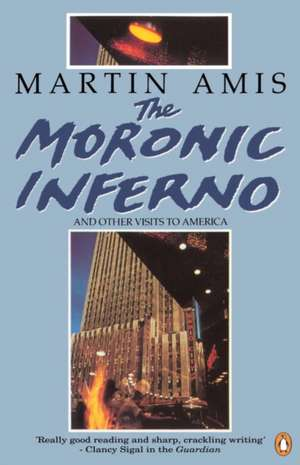 The Moronic Inferno and Other Visits to America de Martin Amis