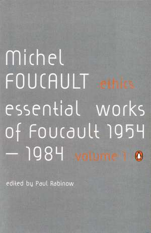 Ethics: Subjectivity and Truth: Essential Works of Michel Foucault 1954-1984 de Michel Foucault