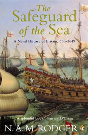The Safeguard of the Sea: A Naval History of Britain 660-1649 de N.A.M. Rodger