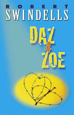 Daz 4 Zoe de Robert Swindells