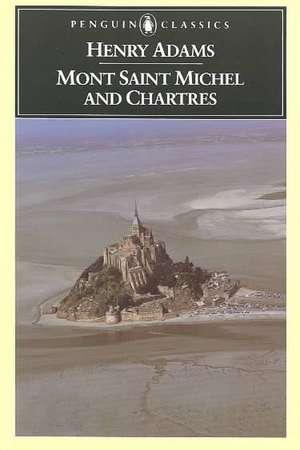 Mont-Saint-Michel and Chartres de Henry Adams