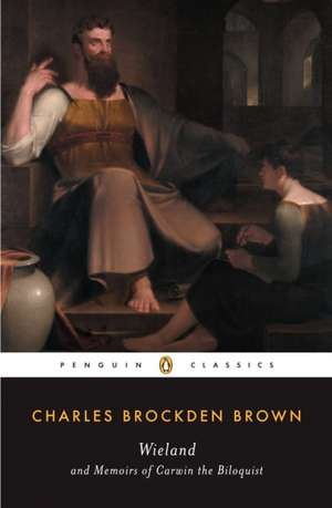 Wieland and Memoirs of Carwin the Biloquist de Charles Brockden Brown